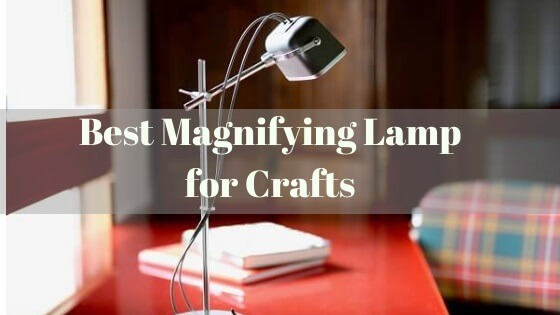 Top 5 Best Magnifying Lamps for Crafts (Complete Guide) 5